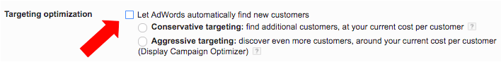 """Screenshot that shows where to find the """"Let AdWords automatically find new customers."""" checkbox."""